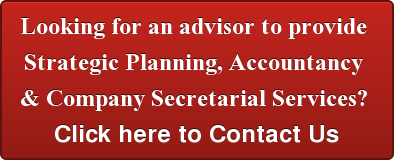 Looking for an advisor to provide  Strategic Planning, Accountancy  & Company Secretarial Services?  Click here to Contact Us
